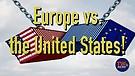 Europe vs. the United States!